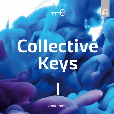 Miha Renčelj | Collective Keys